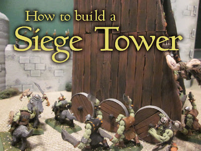 How to build a Warhammer Siege Tower