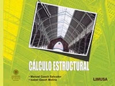 Cálculo Estructural por Manuel Gasch Salvador