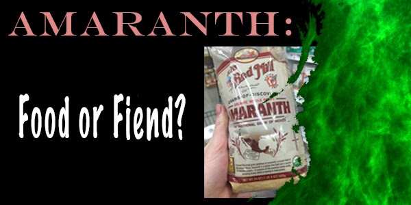 Amaranth: Food or Fiend