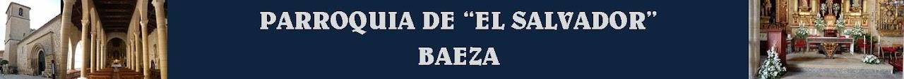 PARROQUIA EL SALVADOR DE BAEZA