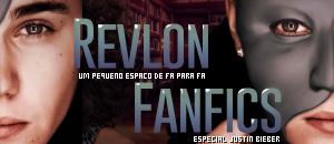Revlon Fanfic's  - Um pequeno espaço de fã para fã