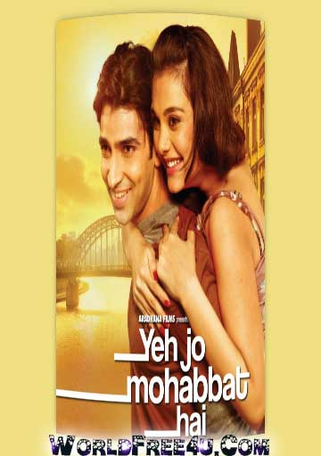 Poster Of Bollywood Movie Yeh Jo Mohabbat Hai (2012) 300MB Compressed Small Size Pc Movie Free Download worldfree4u.com