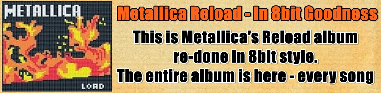 http://www.nerdoutwithme.com/2013/11/metallica-reload-in-8bit-goodness.html