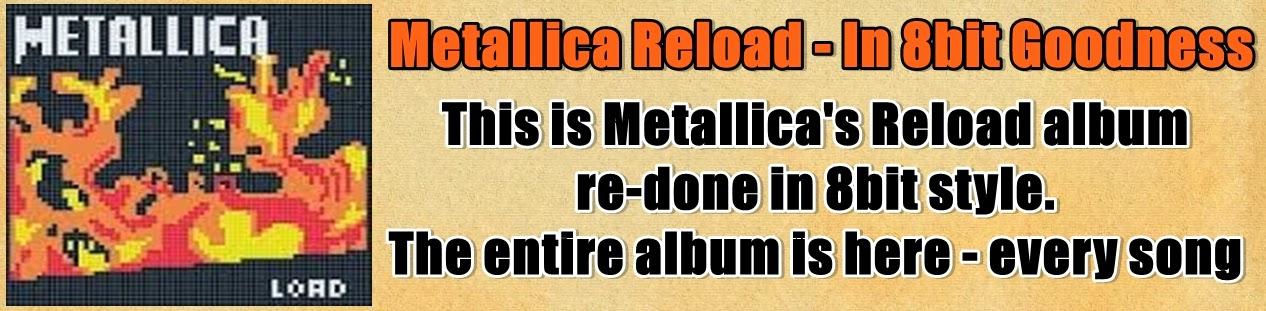 http://www.nerdoutwithme.com/2013/11/metallica-reload-in-8bit-goodness.html