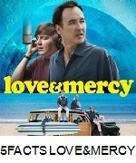 TOP 5 FACTS ABOUT LOVE & MERCY
