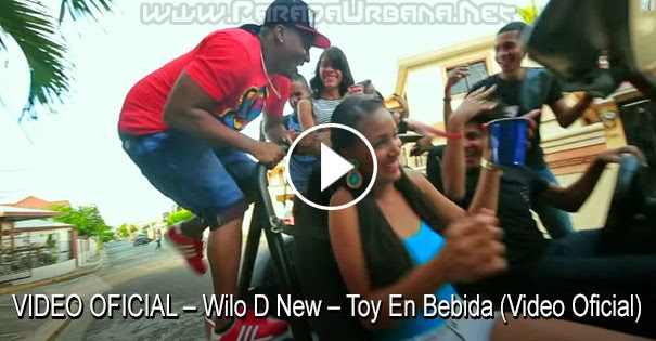 VIDEO OFICIAL – Wilo D New – Toy En Bebida (Video Oficial)