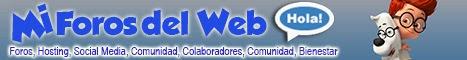 Mi Foros del Web I Foros Hosting, Social Media, Colaboradores, Comunidad, Bienestar, Salud.