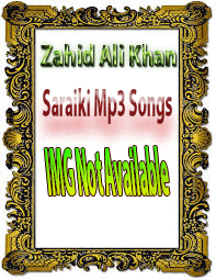 Zahid Ali Khan Saraiki Songs