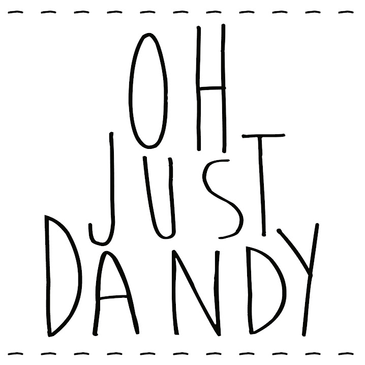 Oh Just Dandy