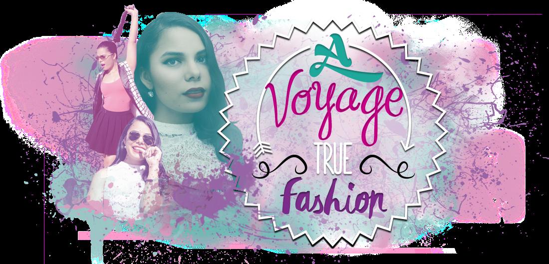 A Voyage True Fashion