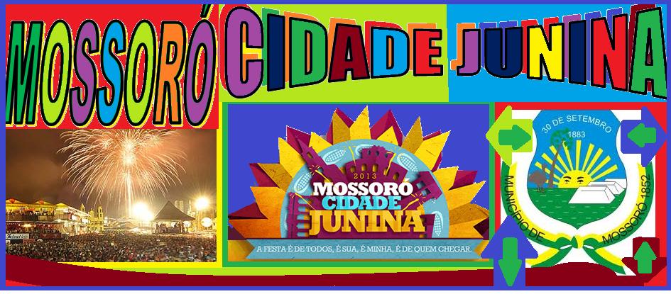 MOSSORÓ  - CIDADE JUNINA