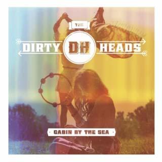 Dirty Heads – Cabin by the Sea Lyrics | Letras | Lirik | Tekst | Text | Testo | Paroles - Source: musicjuzz.blogspot.com
