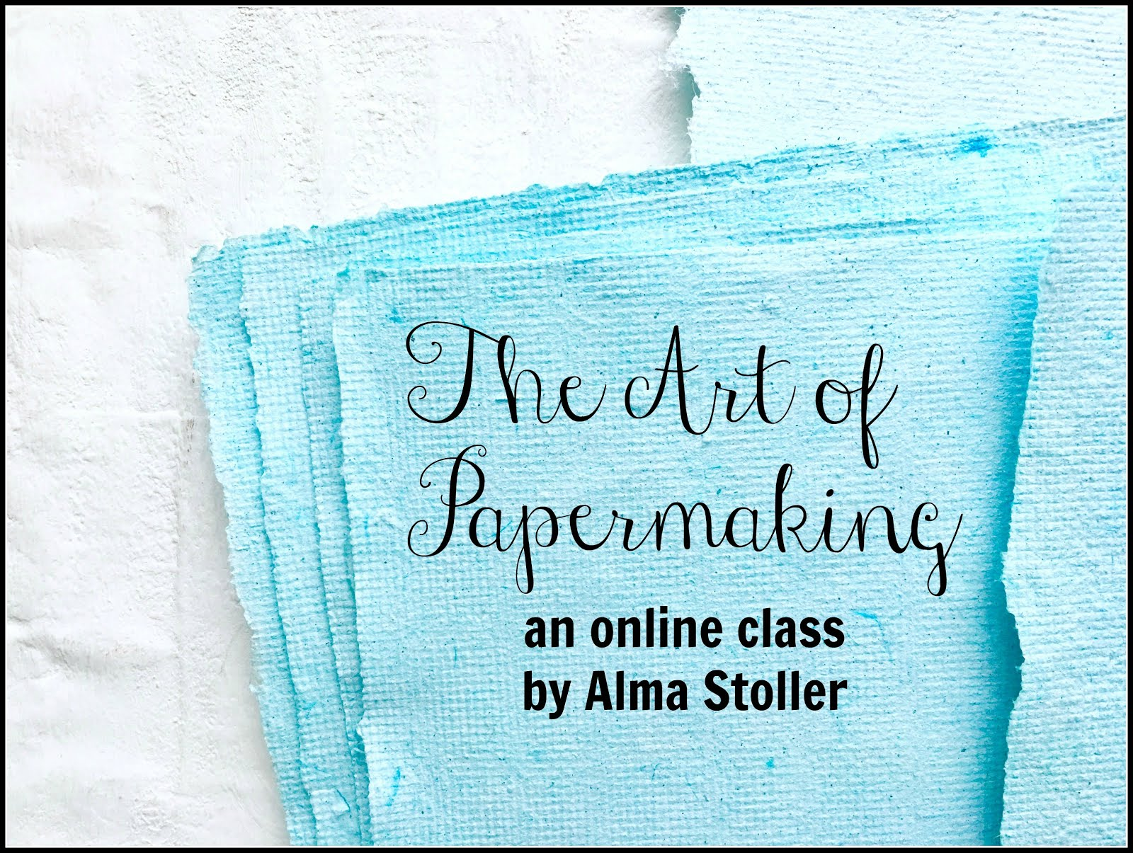 online classes: The Art Of Papermaking