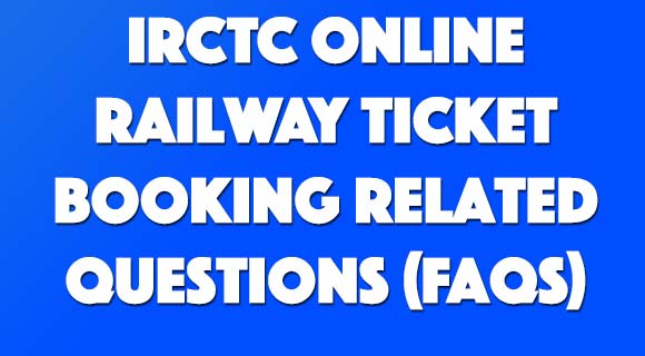 Online Railway Ticketing Booking FAQs