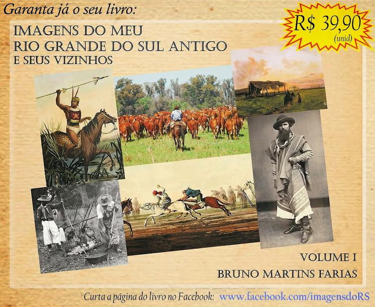 """Garanta já o seu livro """"Imagens do meu Rio Grande do Sul antigo e seus vizinhos"""""""