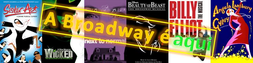 A Broadway é aqui