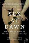 SEX AT DAWN by Christopher Ryan and Cacilda Jetha
