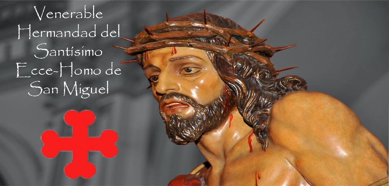 HERMANDAD DEL STMO. ECCE-HOMO DE SAN MIGUEL