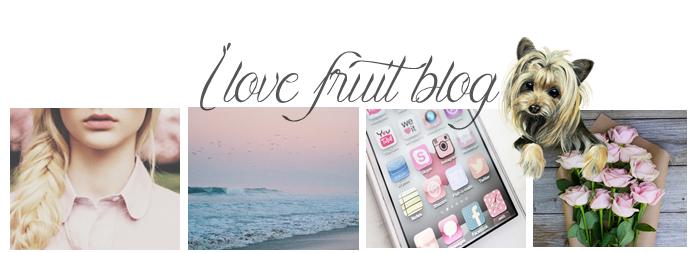 ♥ I love fruit - blog ♥