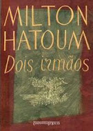 DOIS IRMÃOS- MILTON HATOUM