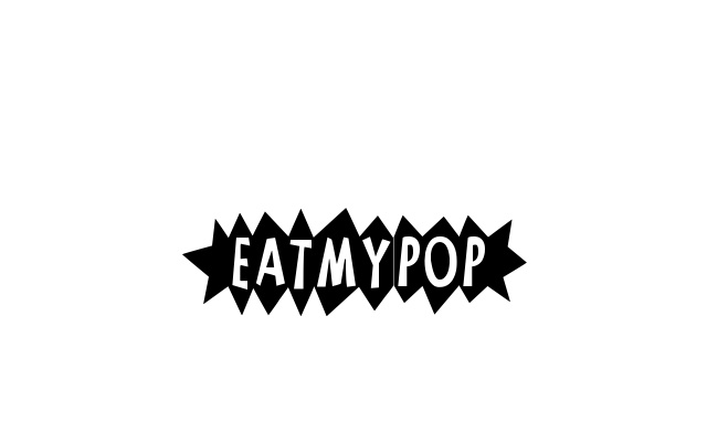 eat my pop