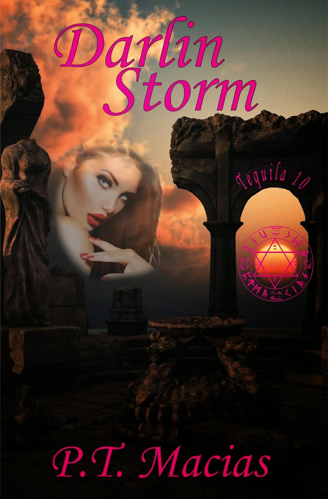 Darlin Storm, Tequila 10 By P.T. Macias