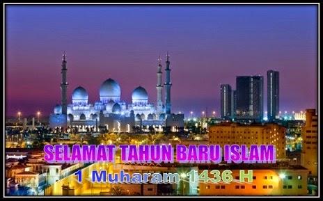 SELAMAT TAHUN BARU ISLAM 1 MUHARAM 1436 H