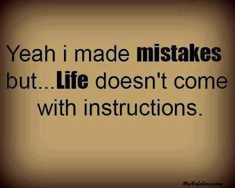 Yeah! I made some mistakes in life ~ nice thought