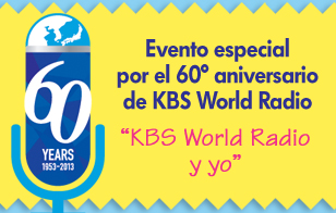 Corea del Sur: Evento especial por el 60º aniversario de KBS World Radio :::::KBS World Radio y yo::::