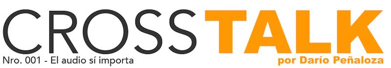 CROSSTALK 001 - El audio sí importa