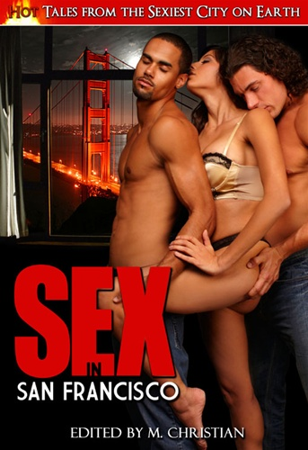 What it is about San Francisco that seems to promise, and even promote, sex: ...