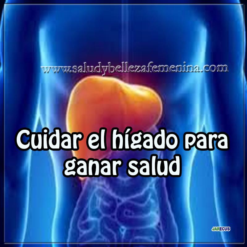 Salud, vida sana, bienestar, cuidar el hígado para ganar salud