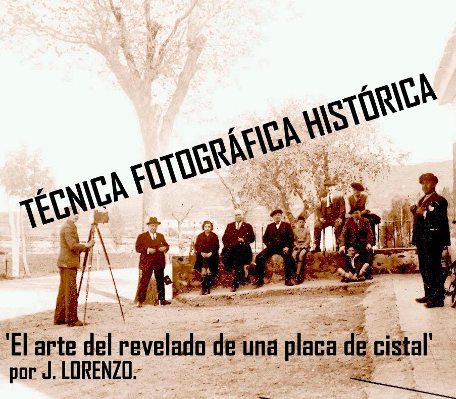 'Técnica fotográfica histórica', por J. LORENZO