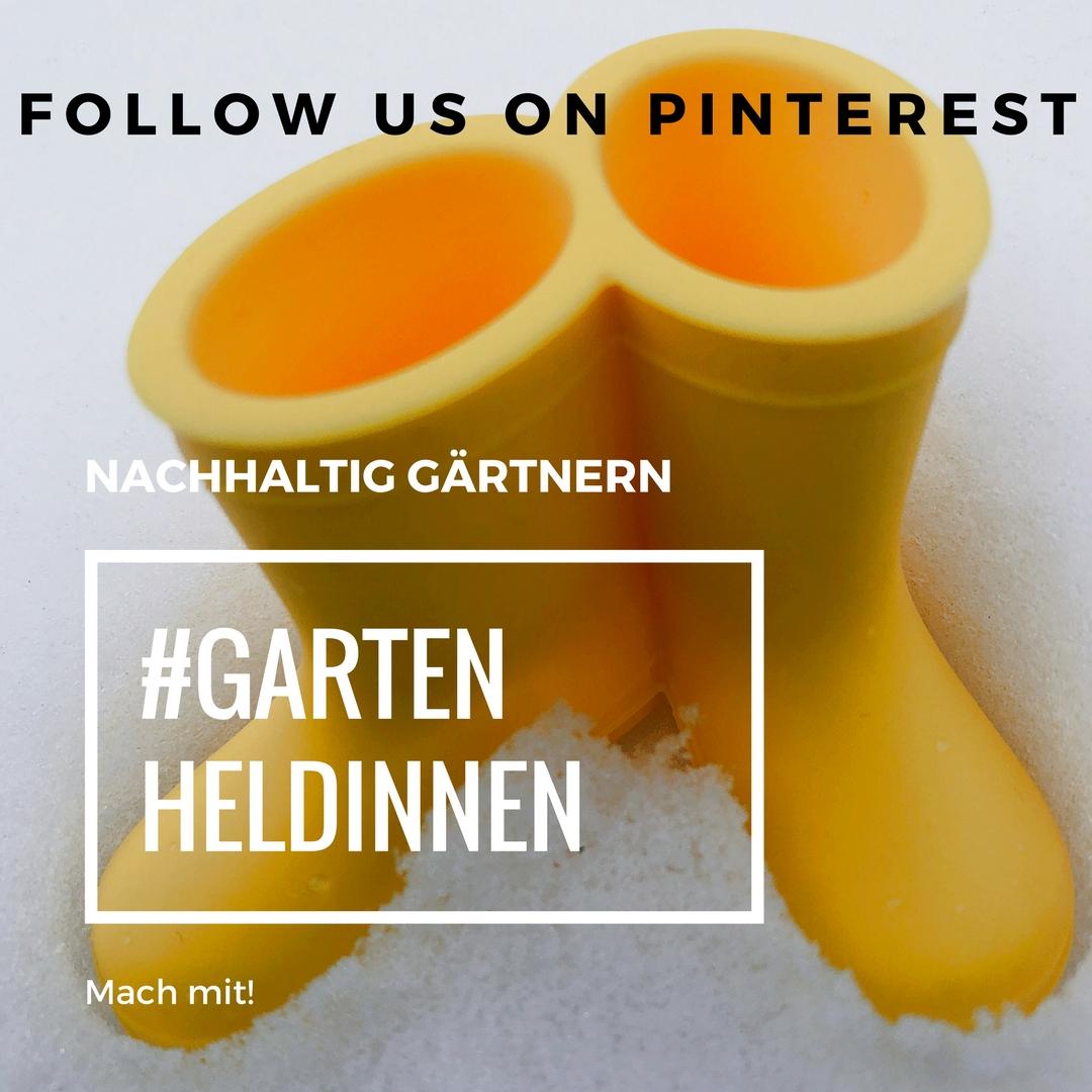Mach mit bei der Gartenheldinnen Community auf Pinterest!