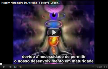 Nassim Haramein - EU ACREDITO!