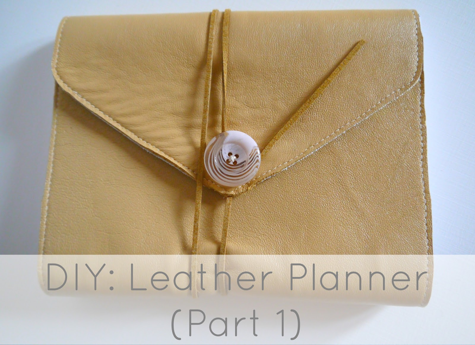 diy planner   part 1  the leather binder