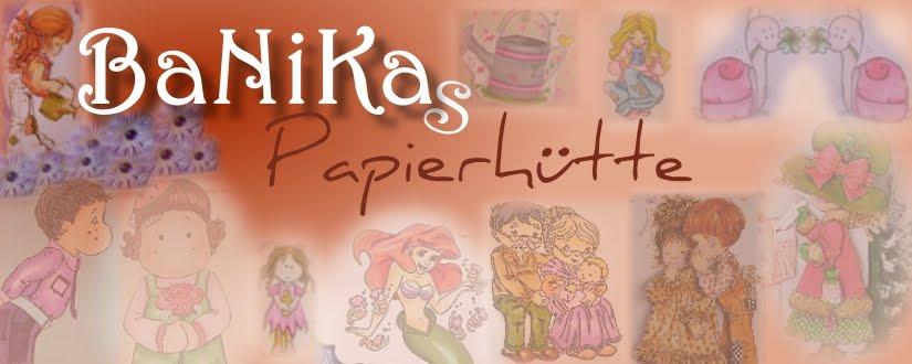 BaNiKa´s Papierhütte