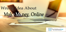 Wrong Idea About Make Money Online