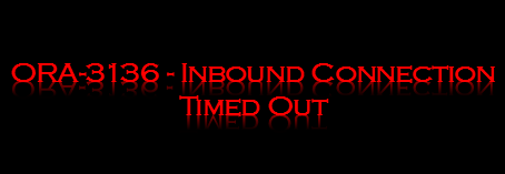 ora-3136: inbound connection timed out
