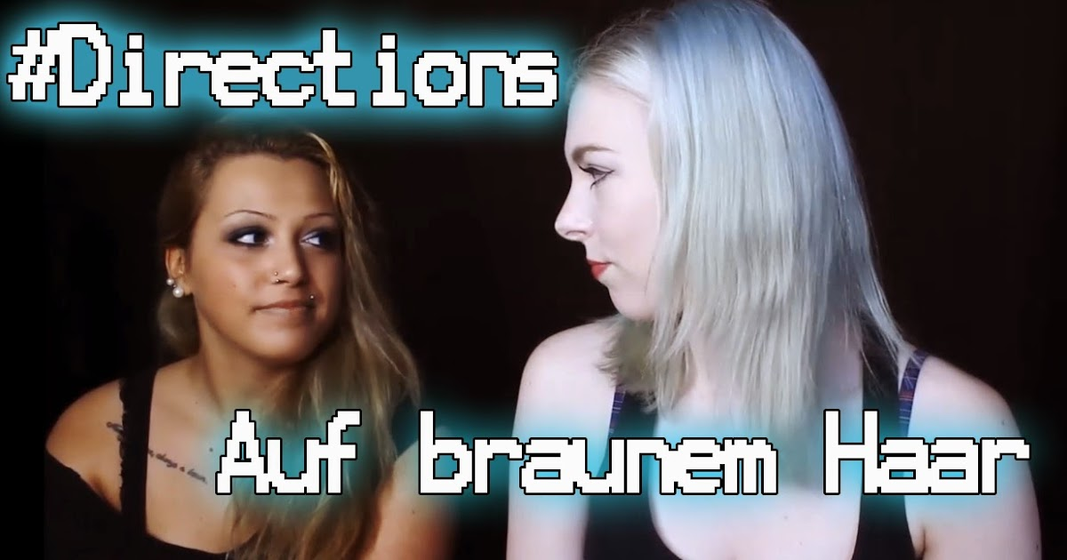 Braune haare farben mit directions