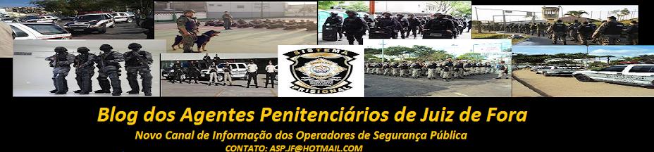 Blog dos Agentes Penitenciários de Juiz de Fora