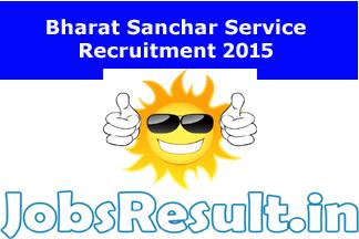 Bharat Sanchar Service Recruitment 2015