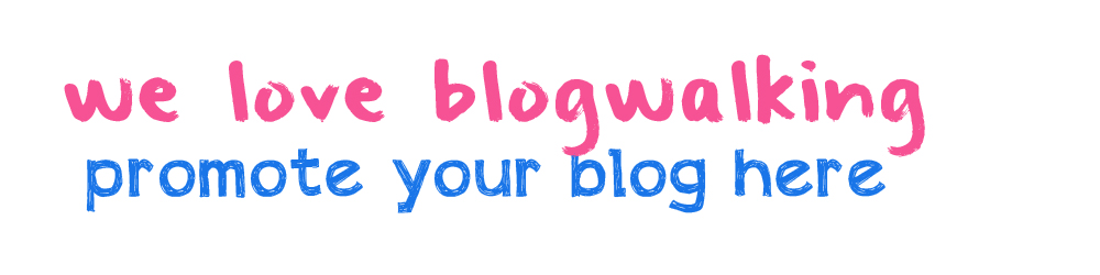 we love blogwalking