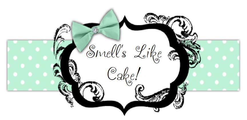 Smells Like Cake!