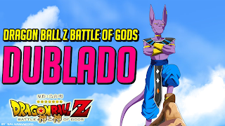 O filme dbz battle of gods 2013 online dublado