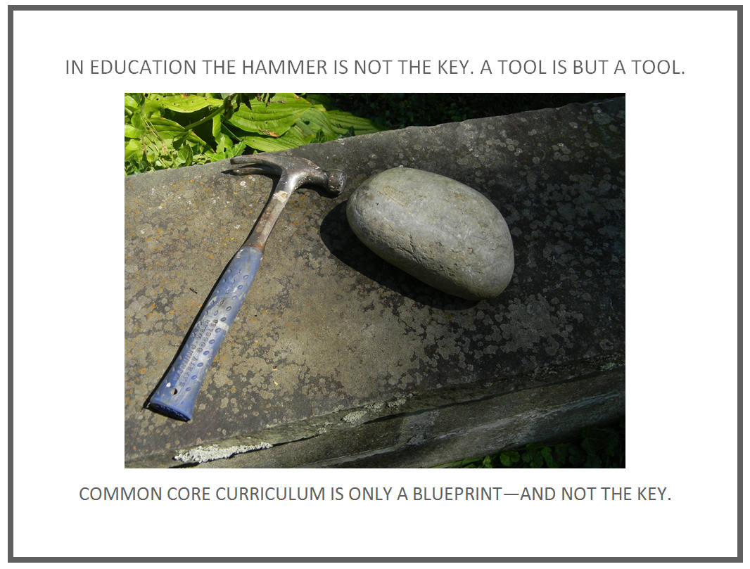 A teacher on teaching rock hammer common core curriculum whats what does a common claw hammer have to do with school reform what does one humble tool have to do with common core curriculum malvernweather Gallery