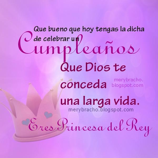 Feliz Cumpleaños Princesa del Rey. Mensaje Cristiano. Imágenes cristianas con mensaje de cumpleaños para niña, mujer, adolescente, dama, hermana.