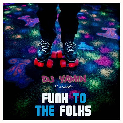 DJ Yamin - Funk To The Folks Mix