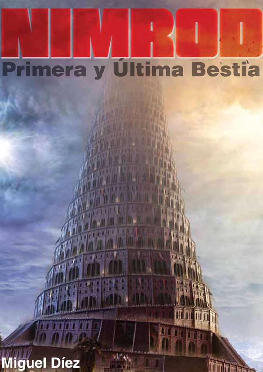 Miguel Díez-Nimrod:Primera y Última Bestia-