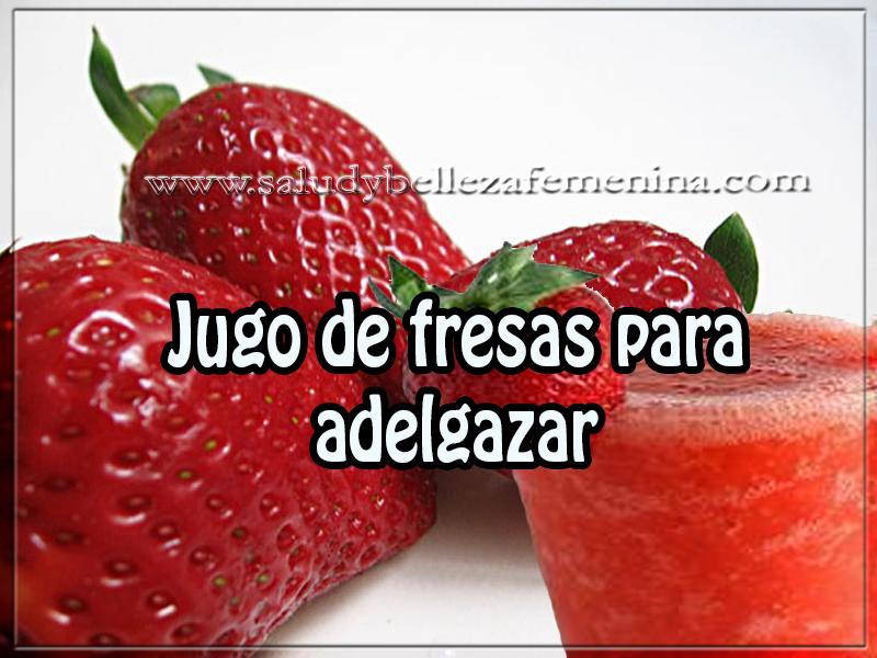 Bebidas para adelgazar , jugo de fresas para  adelgazar